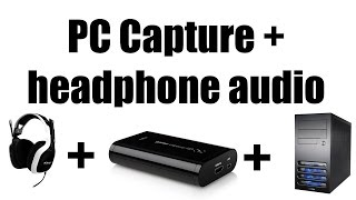 How to listen to audio with  headphones while recording PC gameplay on your elgato software
