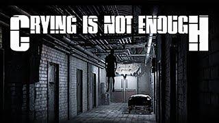 Crying is not Enough ☘ НЕ ХВАТАЕТ ПЛАКАТЬ ☘ ВЫЖИВАНИЕ ХОРРОР ( HORROR ) № 1