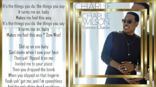Charlie Wilson *☆* Things You Do *☆* w/lyrics