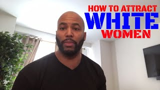 How To Attract White Women & Financial Freedom Vs Being Rich