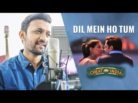Dil Mein Ho Tum | Cheat India | Cover