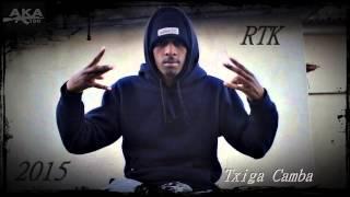 RTK - Txiga Camba [2015]