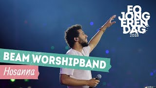BEAM WORSHIP BAND - HOSANNA [LIVE at EOJD 2018]