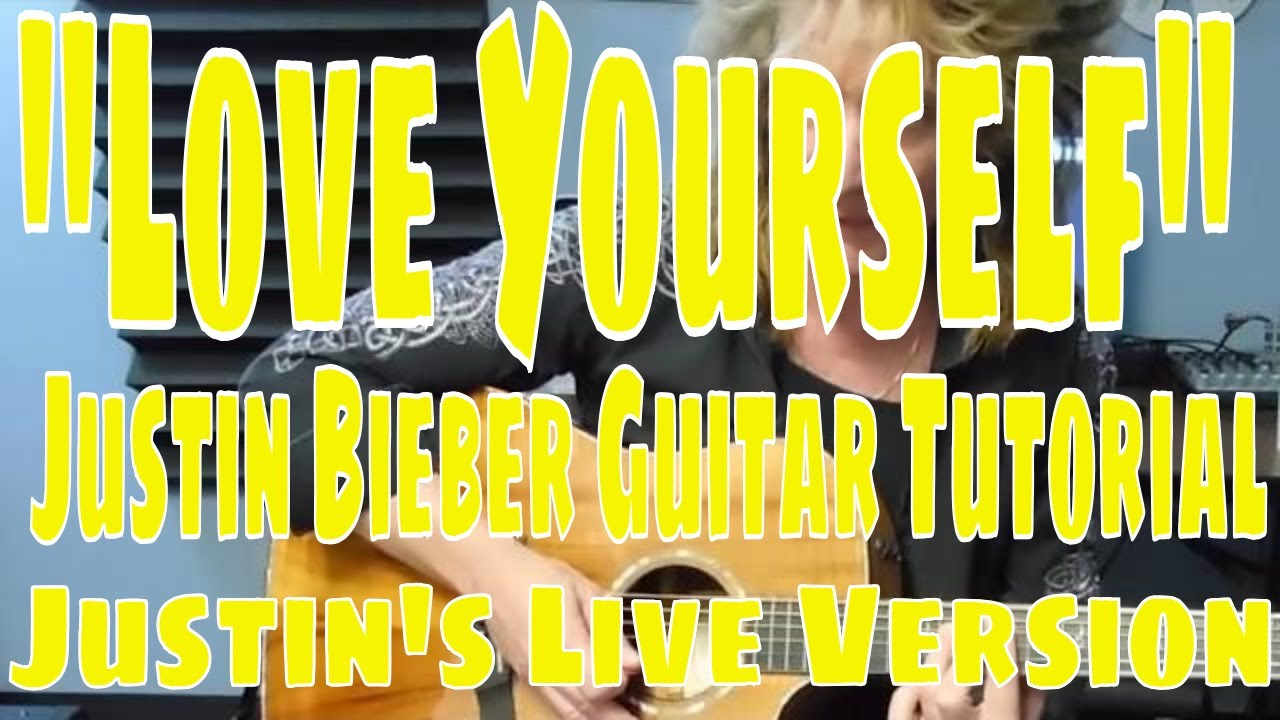 "Guitar guitar tabs love yourself : Love Yourself"" Justin Bieber Guitar Tutorial - Justin's Live ..."