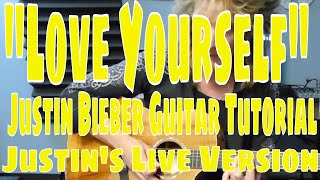 """Love Yourself"" Justin Bieber Guitar Tutorial - Justin's Live Version"