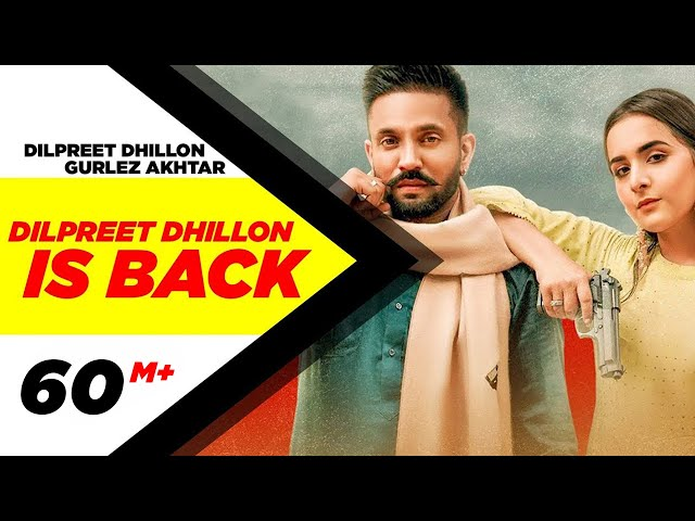 Dilpreet Dhillon Is Back (Full Video) | Karara Jawaab | Ft Gurlez Akhtar | Desi Crew | New Song 2020