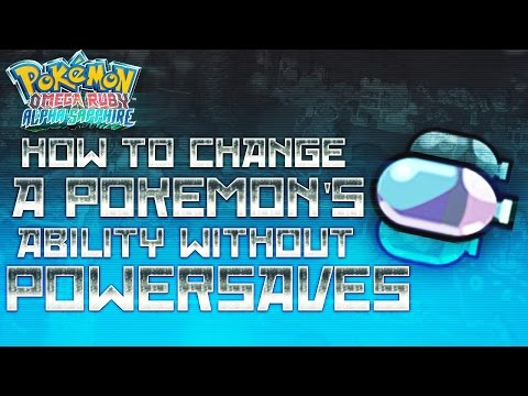 How To Change A Pokémon's Ability WITHOUT Powersaves Omega Ruby Alpha & Sapphire Tutorial Guide