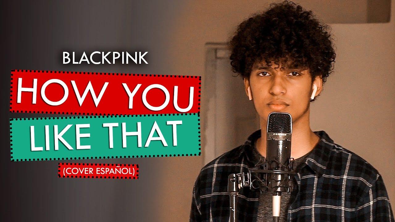 BLACKPINK - How You Like That (Cover Español) | Keblin Ovalles
