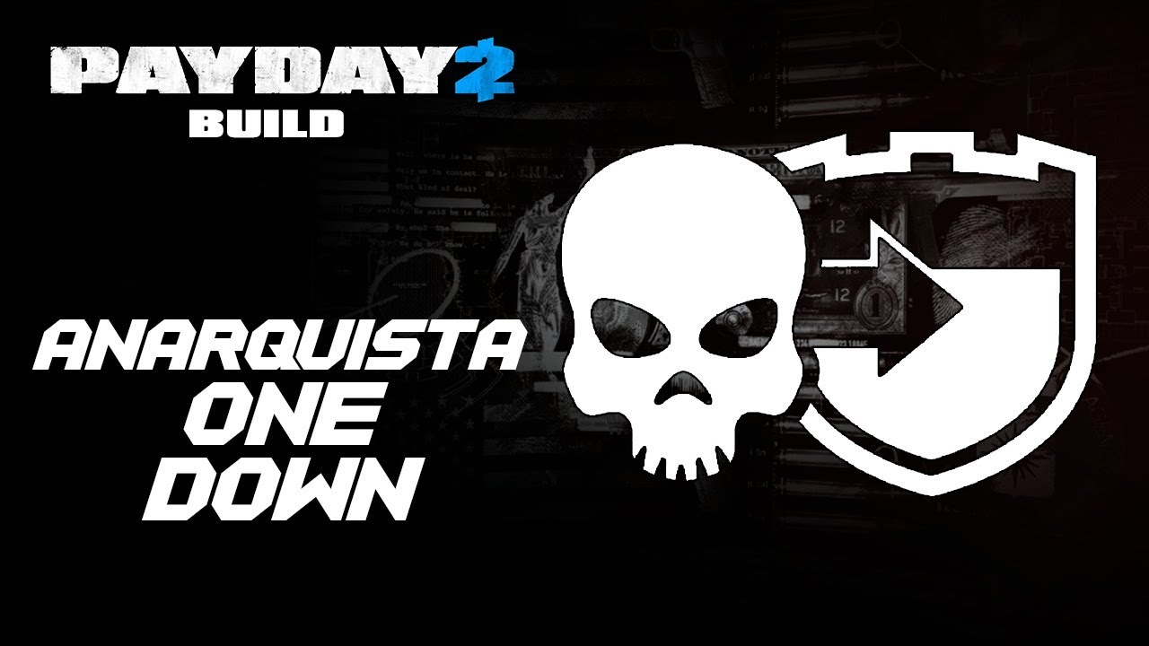 payday 2 build anarquista one down youtube. Black Bedroom Furniture Sets. Home Design Ideas