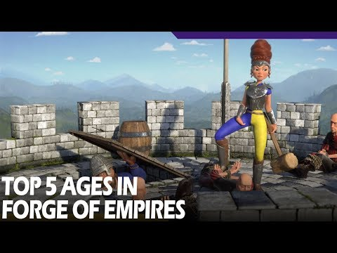 TOP 5 Ages in Forge of Empires
