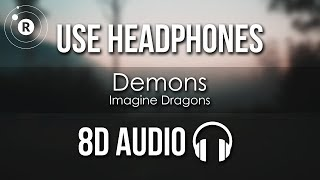 Imagine Dragons - Demons (8D AUDIO)