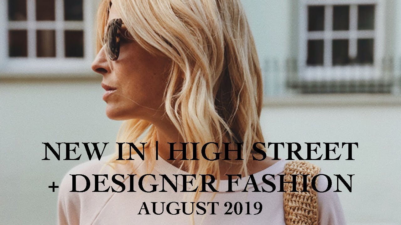 NEW IN HIGH STREET AND DESIGNER FASHION | August (2019) Fashion and Style Edit 1