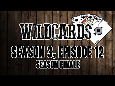 Wildcards - Season 3 - Season Finale!