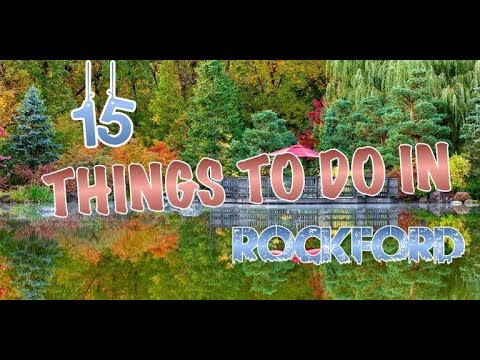 Top 15 Things To Do In Rockford, Illinois