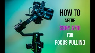 HOW TO setup SONY a7iii for DJI RONIN-S focus pulling