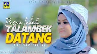 Download Lagu Puspa Indah - Talambek Datang [Official Music Video] Remix Minang 2020 mp3