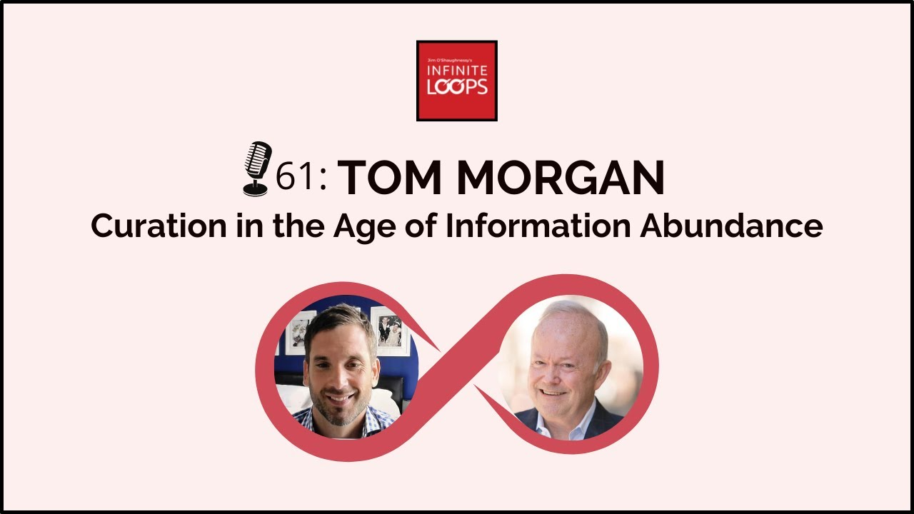 Download Ep. 61 — Tom Morgan: Curation in the Age of Information Abundance