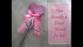 HOW TO MAKE A HEART WAND FOR KIDS II SUMMER FUN WITH LET'S GET FESTIVE