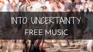 Video Free Mood Music | Soundscape Background Music - 'Into Uncertainty' download MP3, 3GP, MP4, WEBM, AVI, FLV Maret 2018