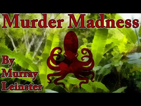 Murder Madness by Murray Leinster, read by Richard Kilmer, complete unabridged audiobook