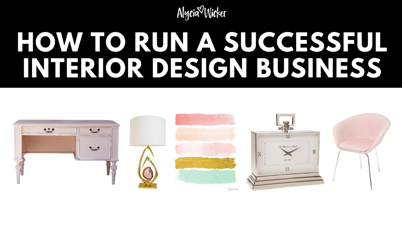 How To Run A Successful Interior Design Business   YouTube