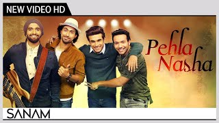 Pehla Nasha | SANAM | Official Music Video | Recreation | Cover Song