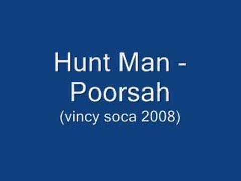 Download Hunt Man - Poorsah (Vincy Soca 2008)