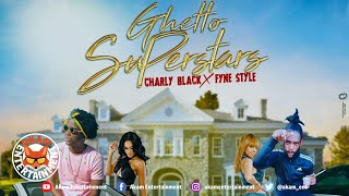 Charly Black Ft. Fyne Style - Ghetto Superstars - April 2020