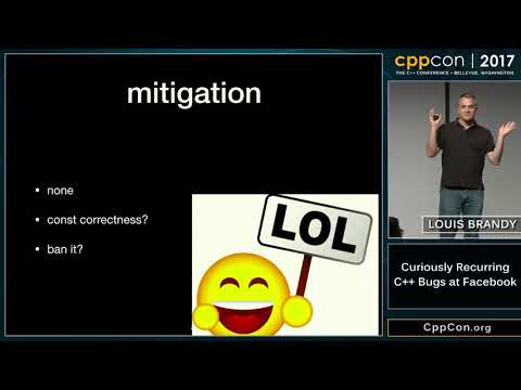 "CppCon 2017: Louis Brandy ""Curiously Recurring C++ Bugs at Facebook"""