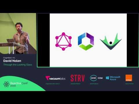 ReactiveConf 2016 - David Nolen: Through the Looking Glass