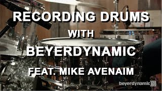 Recording Drums with Beyerdynamic feat. Mike Avenaim