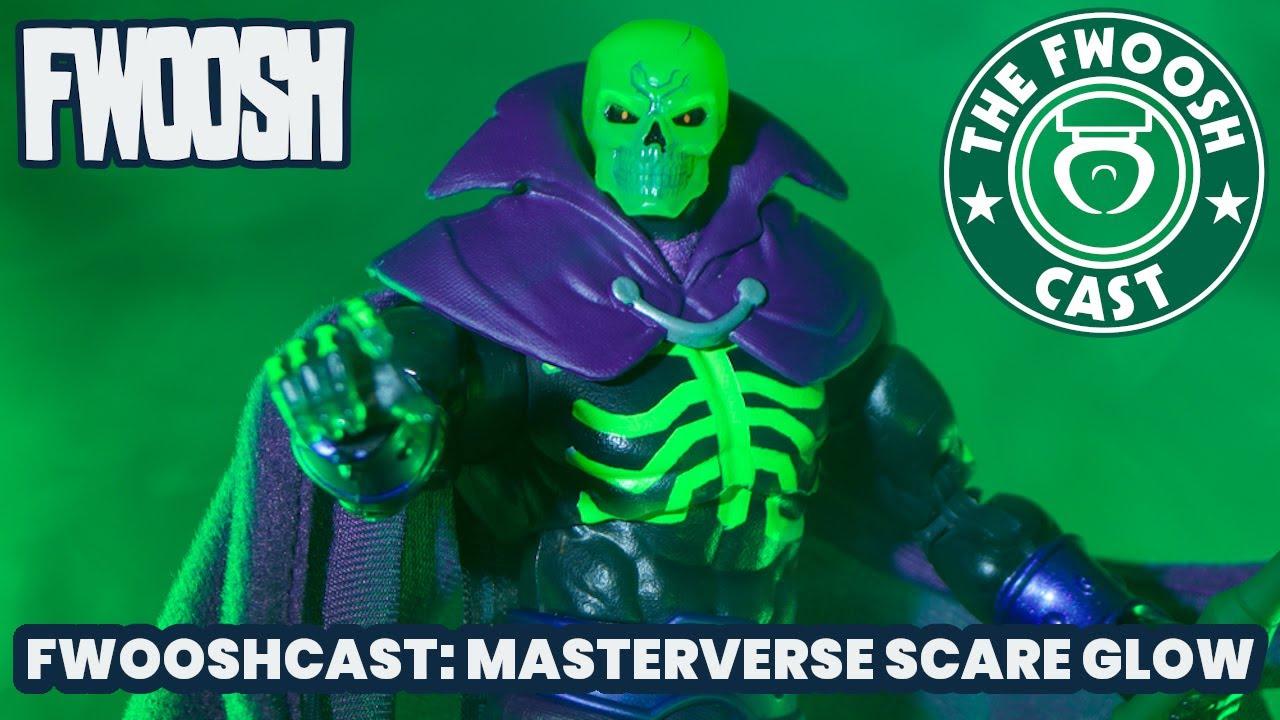 FwooshCast Ep. 61: Exclusive Masterverse Scare Glow Mattel Masters of the Universe Revelation MOTU