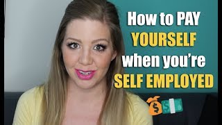How to Pay Youŗself When You're Self Employed