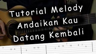Belajar Melody (Andaikan Kau Datang Kembali - Noah)