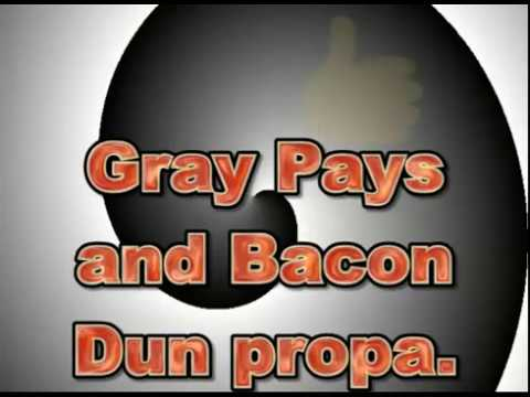 How To Make Gray Pays And Bacon (PROPA)