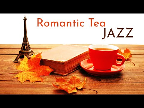 Romantic Tea Time Jazz ☕ Soothing Jazz Music To Keep Calm & Enjoy a Cuppa