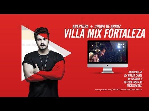 Luan Santana - Abertura + Chuva de Arroz - Villa Mix Fortaleza 1012