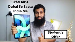 I bought iPad Air 4 Cheaper than Dubai   iPad Student discount offer India
