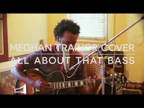 All About That Bass by Meghan Trainor @gyasiross cover