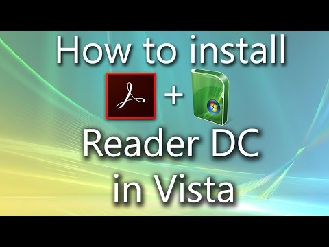 [Tutorial] Modern Software In Vista: How To Install Adobe Reader DC In Windows Vista