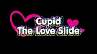 The Love Slide- Cupid