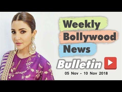Bollywood Weekend Hindi News   05 - 10 November 2018   Bollywood Latest News and Gossips