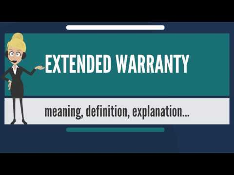 What is EXTENDED WARRANTY? What does EXTENDED WARRANTY mean? EXTENDED WARRANTY meaning