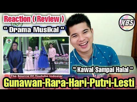 LUCU BANGET..!! DRAMA MUSIKAL - KAWAL SAMPAI HALAL-HARI-PUTRI-RARA-GUNAWAN-LESTI -REACTION (REVIEW)