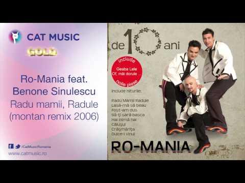 Ro-Mania feat. Benone Sinulescu - Radu mamii, Radule (montan remix 2006)