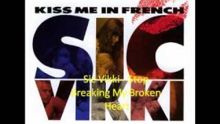 Sic Vikki - Stop Breakin