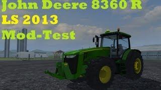 John Deere 8360 R - LS 2013 Mod-Test [German] [HD] [Review]