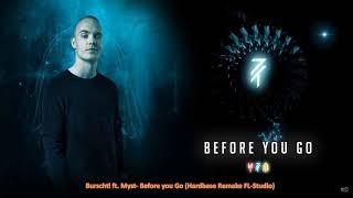 Burschtl ft. Myst- Before you Go (Hardbase Remake FL-Studio)