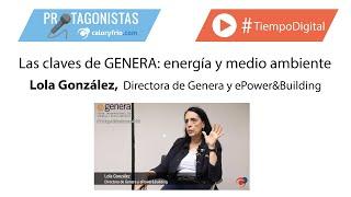 Las claves de Genera y ePower&Building- Entrevista a Lola González