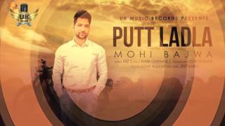 Putt Ladla ● Mohi Bajwa ● UK Music Records